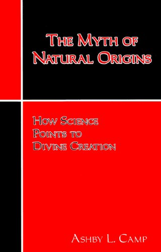 The Myth of Natural Origins: How Science: Camp, Ashby L.