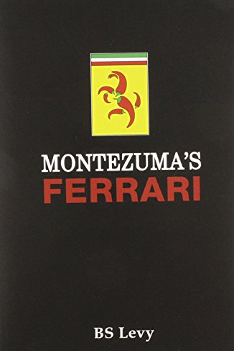 Montezuma's Ferrari: And Other Adventures (Last Open: Levy, Burt S.
