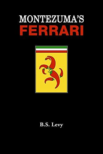 Montezuma's Ferrari: And Other Adventures: Levy, B. S.;Levy, Burt S.