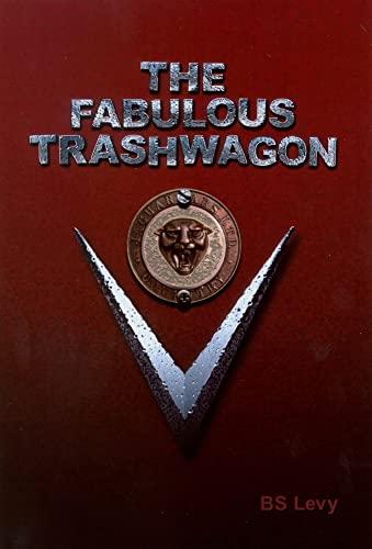 The Fabulous Trashwagon (Last Open Road): Burt S. Levy