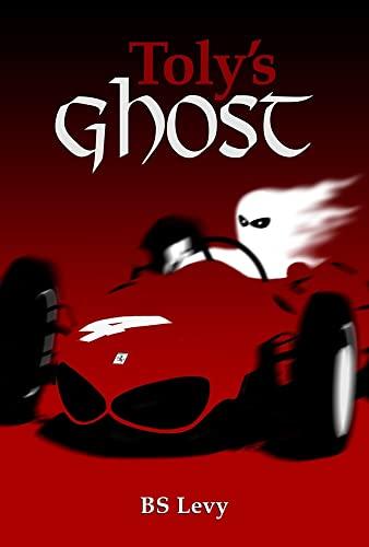 Toly's Ghost (Last Open Road): Burt S. Levy;