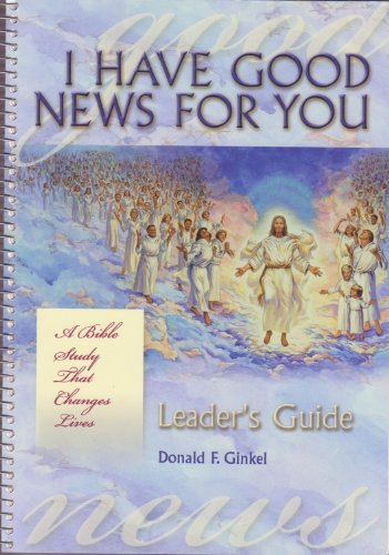 I Have Good News for You -: Donald F. Ginkel