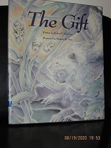 The Gift: Morneau, Robert F.