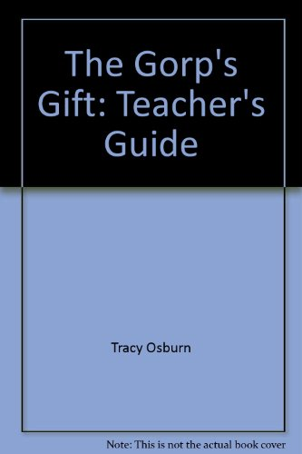 9780964216013: The Gorp's Gift: Teacher's Guide
