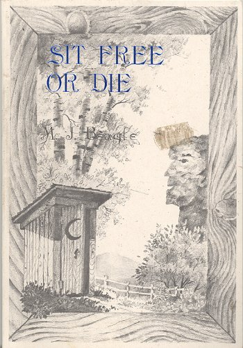 Sit free or die: John Stark, clear thinking, Daniel Webster, and New Hampshire's outhouse ...