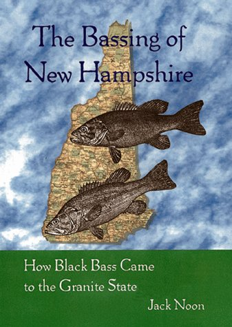 9780964221390: The Bassing of New Hampshire: How Black Bass Came to the Granite State