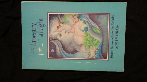 The Tapestry of Light - Divine Messages: Drew, Susan