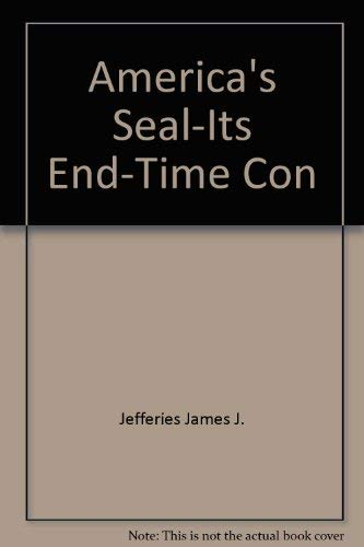 America's Seal-Its End-Time Con: Jeffries, James, Jefferies,