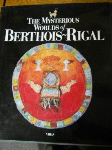 9780964229303: The Mysterious Worlds of Berthois ~ Rigal