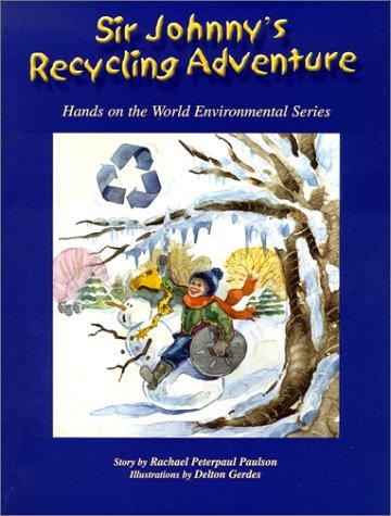 Sir Johnny's Recycling Adventure: Rachael Peterpaul Paulson