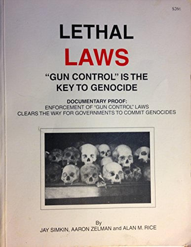 Lethal Laws: 'Gun Control' Is the Key: Simkin, Jay; Zelman,