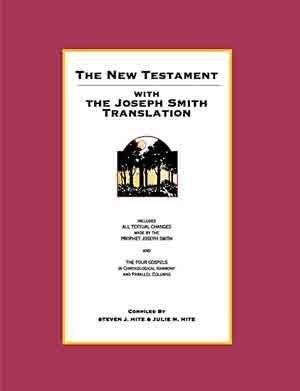 The New Testament with the Joseph Smith: Steven J. Hite,
