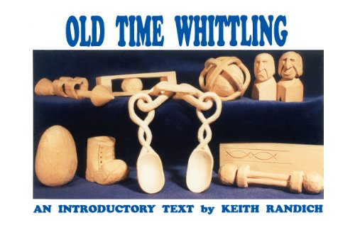 9780964232723: Old Time Whittling: An Introductory Text
