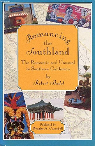 Romancing the Southland : The Romantic and: Badal, Robert; Easterbrook,