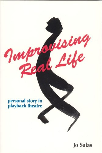 9780964235014: Improvising with Real Life: Personal Story in Play Back Theatre
