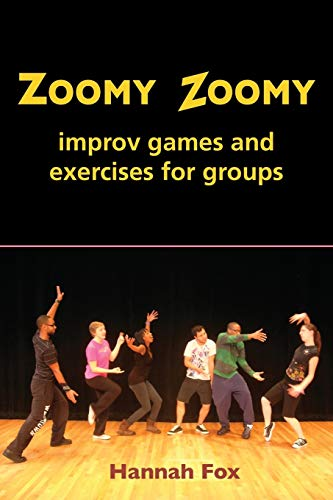 Zoomy Zoomy: Improv games and exercises for groups: Hannah Fox
