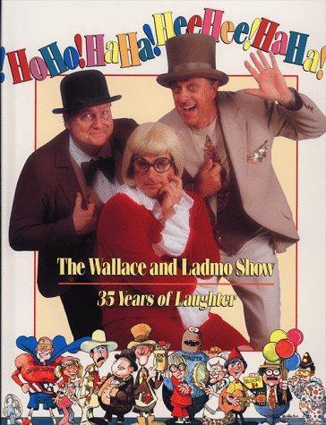 9780964235519: HoHo!HaHa!HeeHee!HaHa! The Wallace and Ladmo Show: 35 Years of Laughter