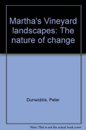 Martha's Vineyard landscapes: The nature of change