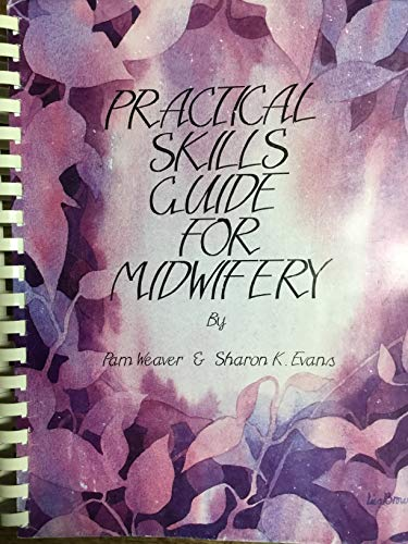 9780964238718: Practical Skills Guide for Midwifery