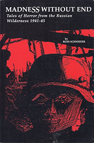 9780964238909: Madness Without End: Tales of Horror from the Russian Wilderness 1941-45