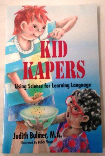 9780964240308: Kid Kapers: Using Science for Learning Language