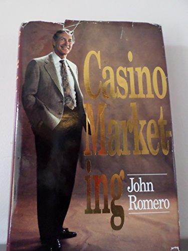 Casino Marketing: Romero, John S.