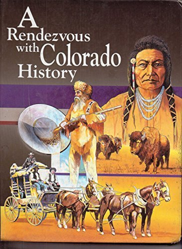 A rendezvous with Colorado history (0964242028) by Dorothy Dutton