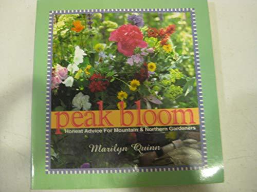 Peak Bloom Honest Advice for Mountain & Northern Gardeners: Quinn, Marilyn