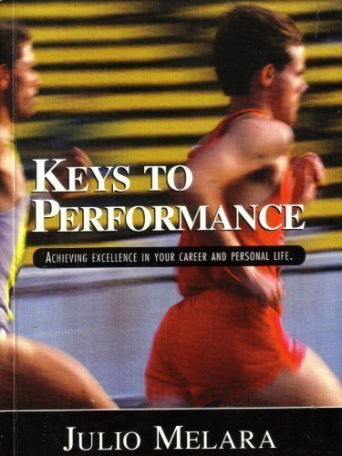 9780964243033: Keys to Performance Achieving Excellence in Your Career and Personal Life