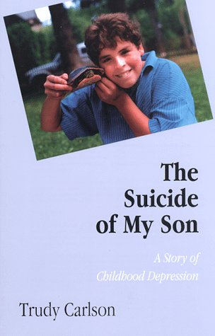 9780964244313: The Suicide of My Son: The Story of Childhood Depression