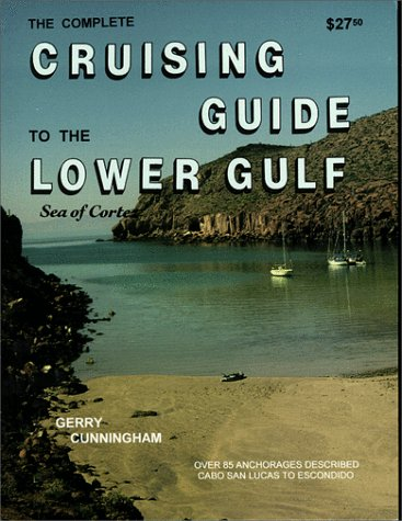 9780964245075: Cruising Guide to the Lower Gulf, Sea of Cortez