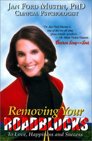 9780964247604: Removing Your Roadblocks to Love, Happiness and Success