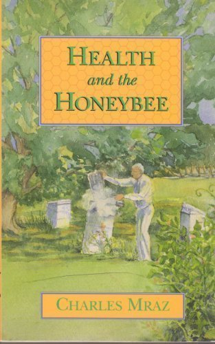 Health and the Honeybee: Mraz, Charles
