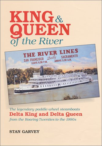 9780964251335: King and Queen of the River : The Legendary Paddle-Wheel Steamboats Delta King and Delta Queen