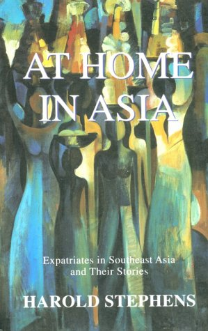 9780964252110: At Home in Asia: Expatriates in Southeast Asia and Their Stories