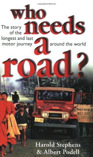 9780964252158: Who Needs a Road: The Story of the Longest and Last Motor Journey Around the World
