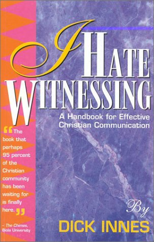 9780964252509: I Hate Witnessing: A Handbook for Effective Christian Communication