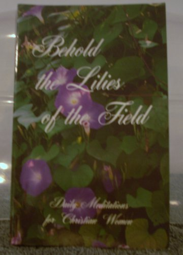 Behold the Lilies of the Field: Daily: Susan Schwartz