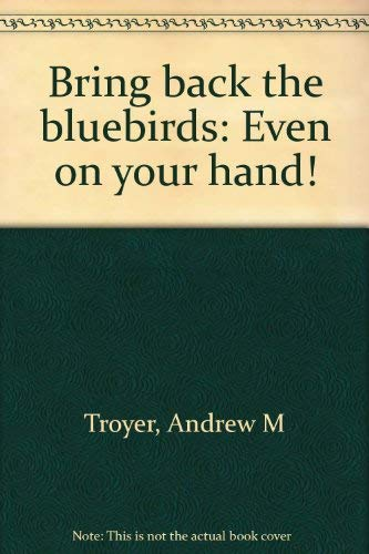 9780964254848: Bring Back the Bluebirds Even on Your Hand