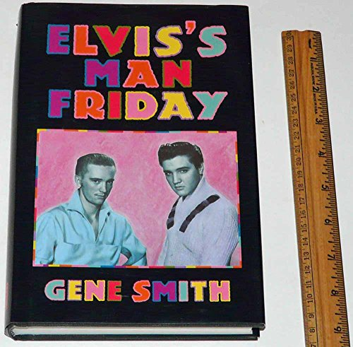 Elvis' Man Friday: Smith, Gene
