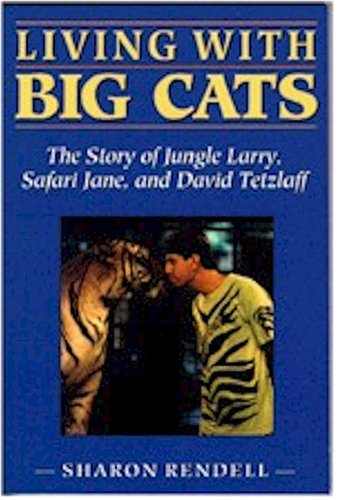 Living With Big Cats: The Story of: Rendell-Smock, Sharon
