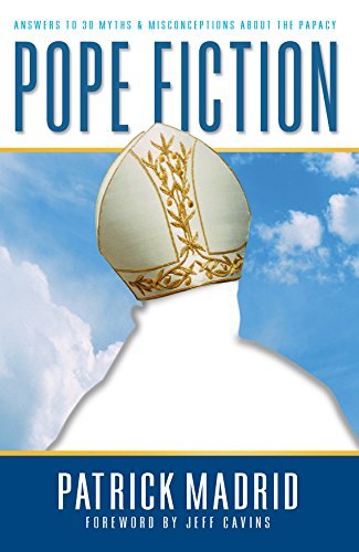 9780964261006: Pope Fiction: Answers to 30 Myths and Misconceptions About the Papacy