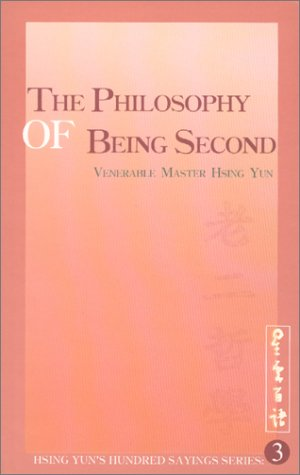 9780964261273: The Philosophy of Being Second (Hsing Yun's Hundred Sayings Series)