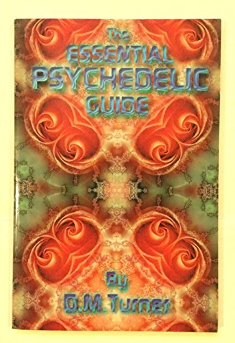 The Essential Psychedelic Guide: D. M. Turner,