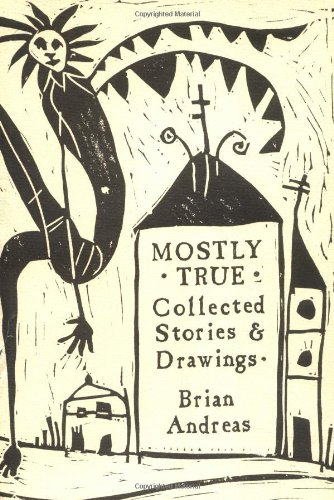 9780964266001: Mostly True: Collected Stories & Drawings