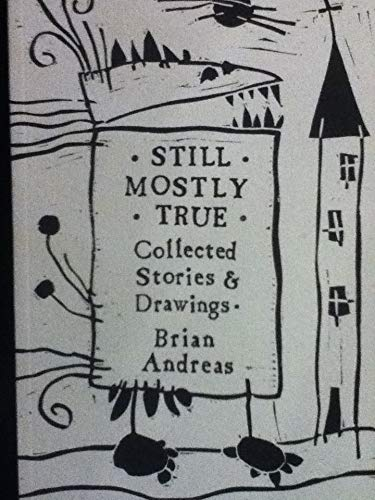 9780964266018: Still Mostly True: Collected Stories & Drawings