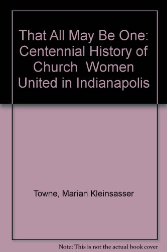 That All May Be One: Centennial History: Marian Kleinsasser Towne