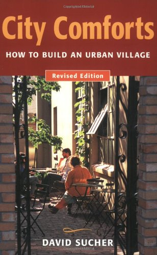 City Comforts: How to Build an Urban: David Sucher; Illustrator-Kevin