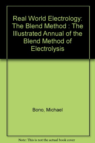 9780964268203: Real World Electrology: The Blend Method : The Illustrated Annual of the Blend Method of Electrolysis