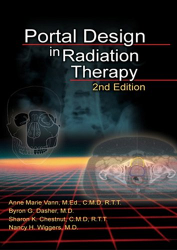 Portal Design in Radiation Therapy, 2nd ed: Byron G. Dasher,